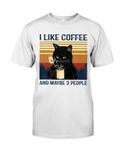 Coffee Cat - I Like Coffee And Maybe 3 People Classic T-Shirt front