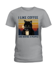 Coffee Cat - I Like Coffee And Maybe 3 People Ladies T-Shirt tile