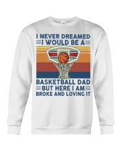Never Dreamed Basketball Dad Crewneck Sweatshirt thumbnail