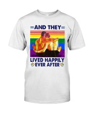 LGBT - And They Lived Happily Ever After  Classic T-Shirt front