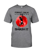 Volleyball- Forget Calm And Smash It Classic T-Shirt front