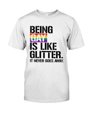 LGBT Being Gay Is Like Classic T-Shirt front