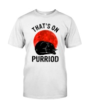 Thats On Purriod Classic T-Shirt front