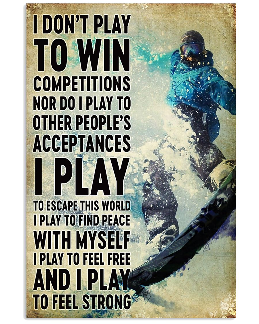 snowboarding don't play to win 11x17 Poster