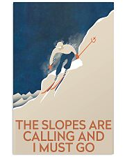 skiing the slopes are calling 11x17 Poster front