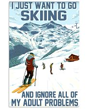 skiing ignore all problems 11x17 Poster front