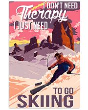 skiing dont need therapy 11x17 Poster front