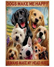dogs make me happy poster 24x36 Poster front