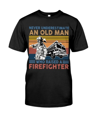 Old Man Who Raised A Firefighter gift for dad
