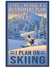skiing retirement plan 11x17 Poster front