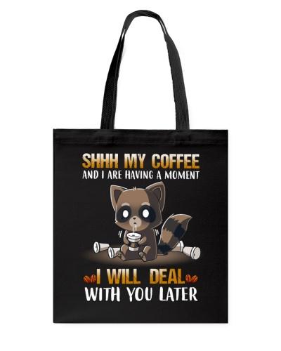 Raccoon Shhh My Coffee And I