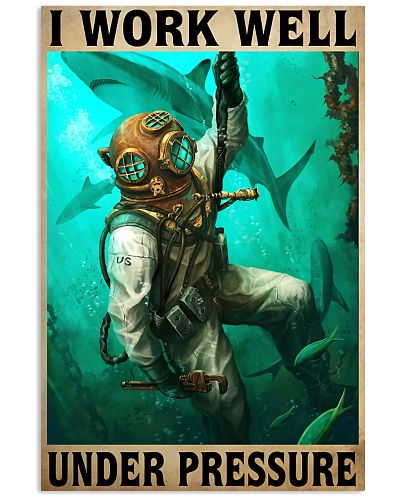 scuba diving I Work Well Under Pressure poster