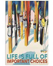 skiing life is full of important choices 11x17 Poster front