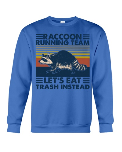 raccoon running team lets eat trash instead