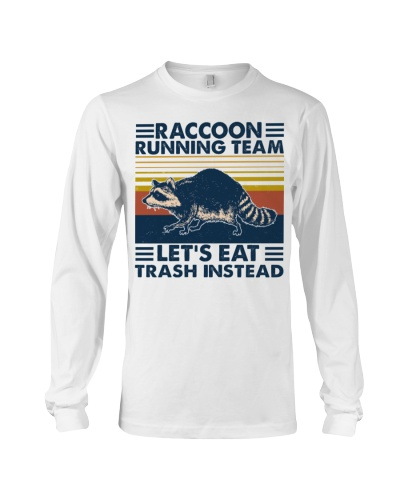 raccoon running team lets eat trash instead