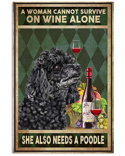 Poodle Wine A Woman Also Need