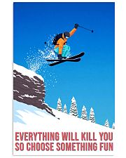 skiing choose something fun poster 11x17 Poster front