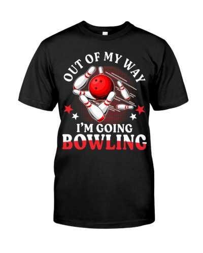 out of my way im going bowling