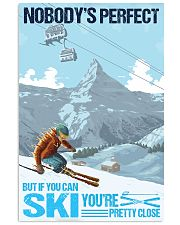 skiing no body is perfect 11x17 Poster front