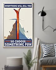 climbing skiing choose something fun 11x17 Poster lifestyle-poster-1