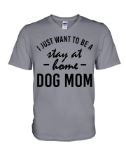 I Just Want to be a stay at home dog mom V-Neck T-Shirt thumbnail