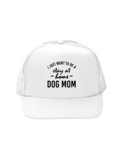 I Just Want to be a stay at home dog mom Trucker Hat thumbnail