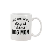 I Just Want to be a stay at home dog mom Mug thumbnail