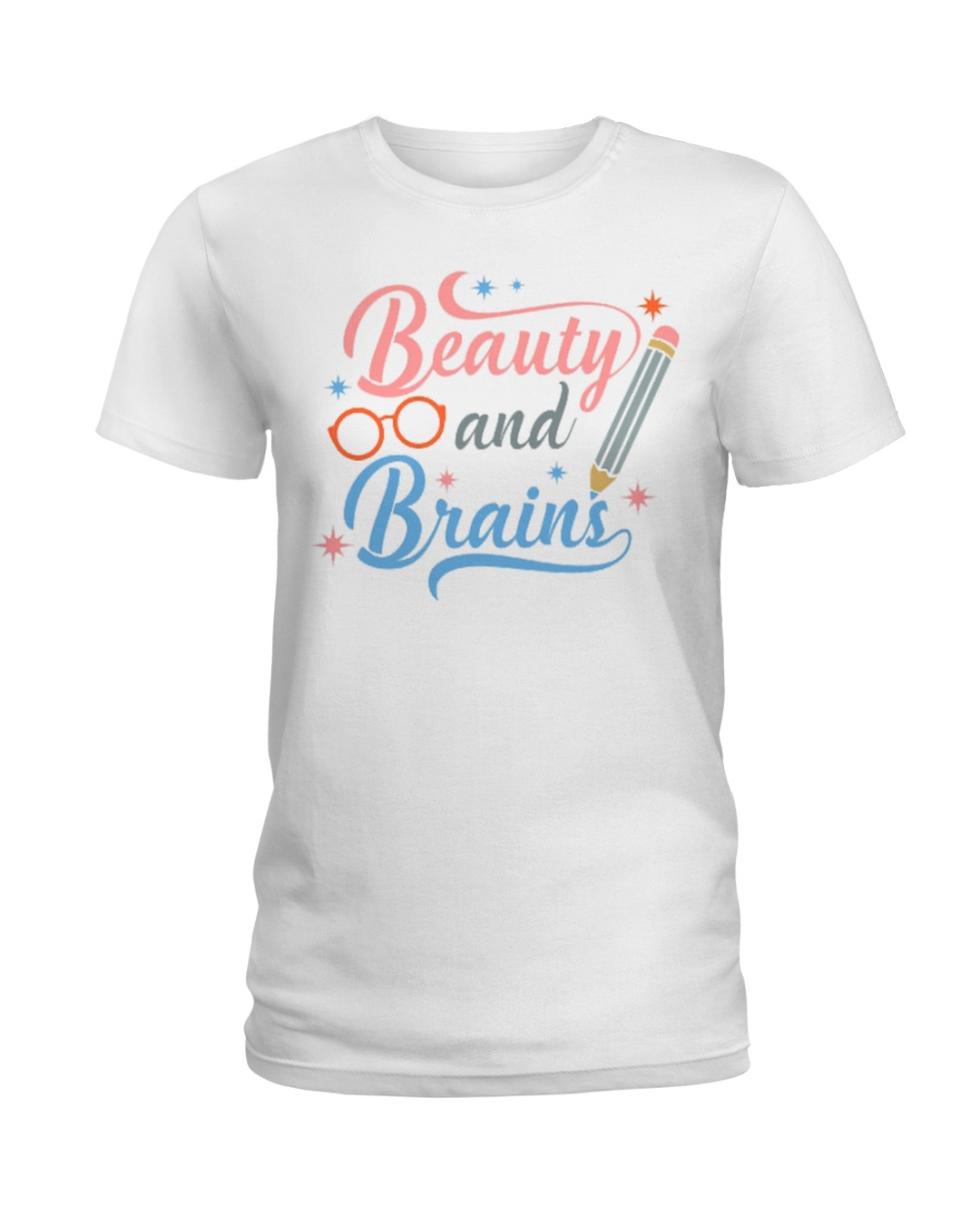 Beauty and  Brains Ladies T-Shirt