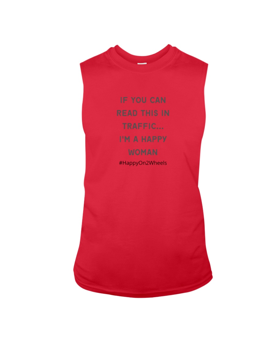 If You Can Read This In Traffic I'm A Happy WOMAN Sleeveless Tee