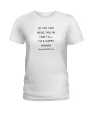If You Can Read This In Traffic I'm A Happy WOMAN Ladies T-Shirt thumbnail