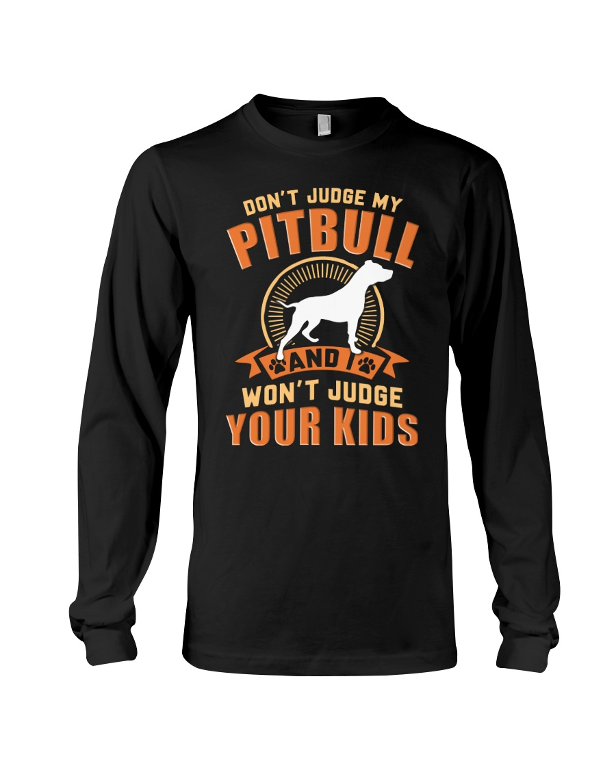 LIMITED EDITION JUDGE MY PITBULL Long Sleeve Tee