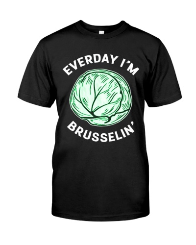 EVERDAY I AM BRUSSELIN'