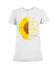 In a world full of roses be a sunflower t shirt Premium Fit Ladies Tee thumbnail