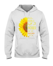 In a world full of roses be a sunflower t shirt Hooded Sweatshirt thumbnail