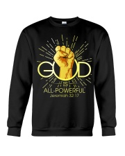 God is all powerful Crewneck Sweatshirt front