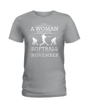 WHO LOVES SOFTBALL AND WAS BORN IN NOVEMBER Ladies T-Shirt front