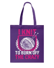 I Knit To Burn Off The Crazy Tote Bag thumbnail