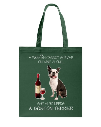 WOMAN CANNOT SURVIVE ON WINE ALONE BOSTON TERRIER