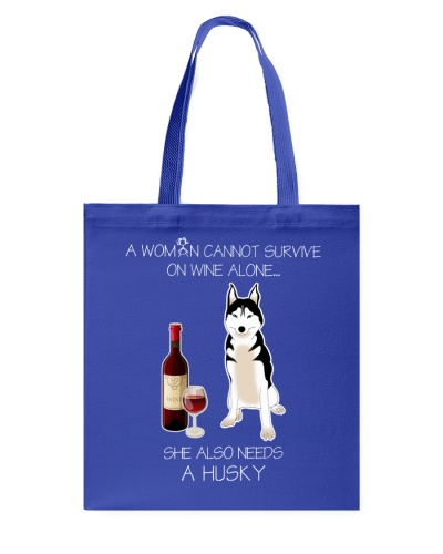 A WOMAN CANNOT SURVIVE ON WINE ALONE HUSKY