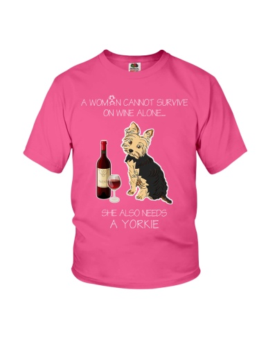 A WOMAN CANNOT SURVIVE ON WINE ALONE YORKIE