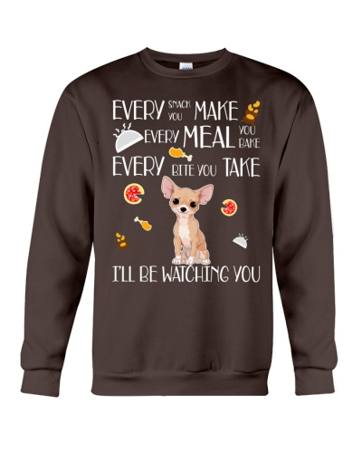 EVERY SNACK YOU MAKE CHIHUAHUA DOG LOVER