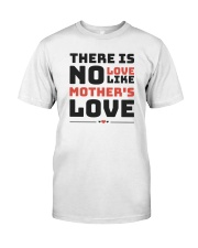 There is no love like mother's love Classic T-Shirt thumbnail