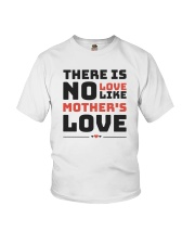There is no love like mother's love Youth T-Shirt thumbnail