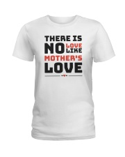 There is no love like mother's love Ladies T-Shirt thumbnail