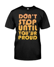 Don't Stop Until You're Proud Premium Fit Mens Tee front
