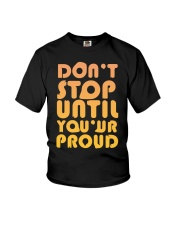 Don't Stop Until You're Proud Youth T-Shirt thumbnail