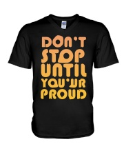 Don't Stop Until You're Proud V-Neck T-Shirt thumbnail
