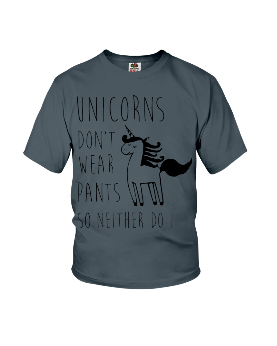 Unicorns Don't Wear Pants So Neither Do I Youth T-Shirt