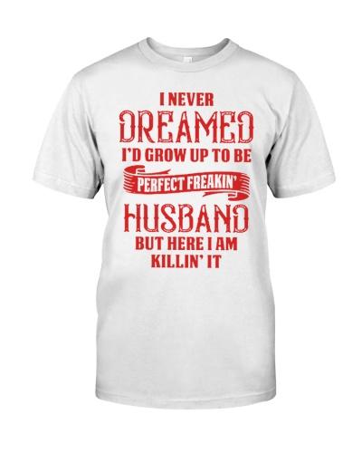 I NEVER DREAMED I'D GROW UP TO BE HUSBAND