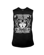 IF YOU DON'T HAVE ONE-YOU 'LL NEVER UNDERSTAND Sleeveless Tee thumbnail